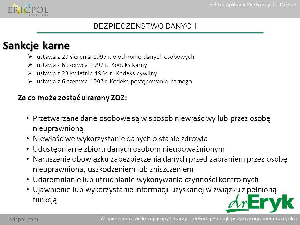 ericpol.com BEZPIECZEŃSTWO DANYCH Sektor Aplikacji Medycznych - Partner W opinii coraz większej grupy lekarzy – drEryk jest najlepszym programem na ry