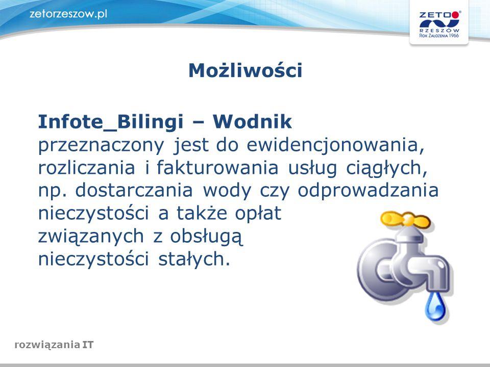 Możliwości Infote_Bilingi – Wodnik przeznaczony jest do ewidencjonowania, rozliczania i fakturowania usług ciągłych, np. dostarczania wody czy odprowa