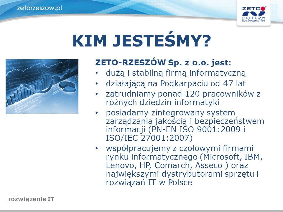 KIM JESTEŚMY? ZETO-RZESZÓW Sp. z o.o. jest: dużą i stabilną firmą informatyczną działającą na Podkarpaciu od 47 lat zatrudniamy ponad 120 pracowników