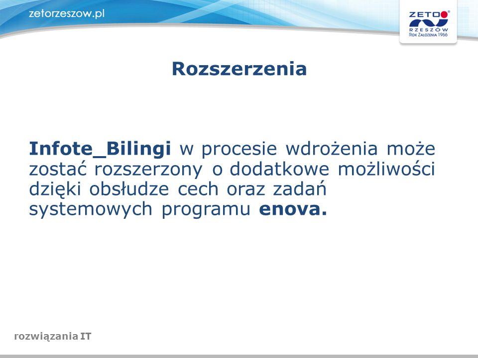Rozszerzenia Infote_Bilingi w procesie wdrożenia może zostać rozszerzony o dodatkowe możliwości dzięki obsłudze cech oraz zadań systemowych programu e