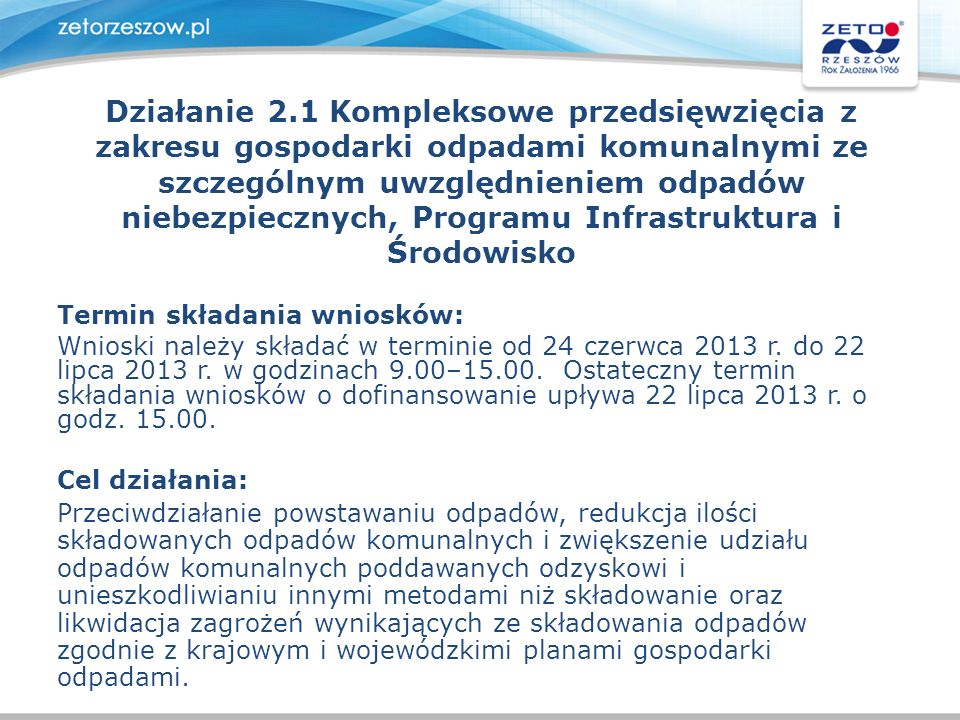 Działanie 2.1 Kompleksowe przedsięwzięcia z zakresu gospodarki odpadami komunalnymi ze szczególnym uwzględnieniem odpadów niebezpiecznych, Programu In