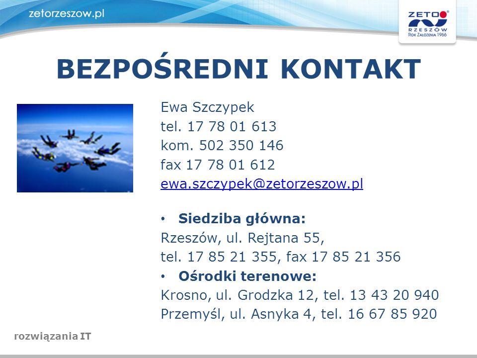 BEZPOŚREDNI KONTAKT Ewa Szczypek tel. 17 78 01 613 kom. 502 350 146 fax 17 78 01 612 ewa.szczypek@zetorzeszow.pl Siedziba główna: Rzeszów, ul. Rejtana