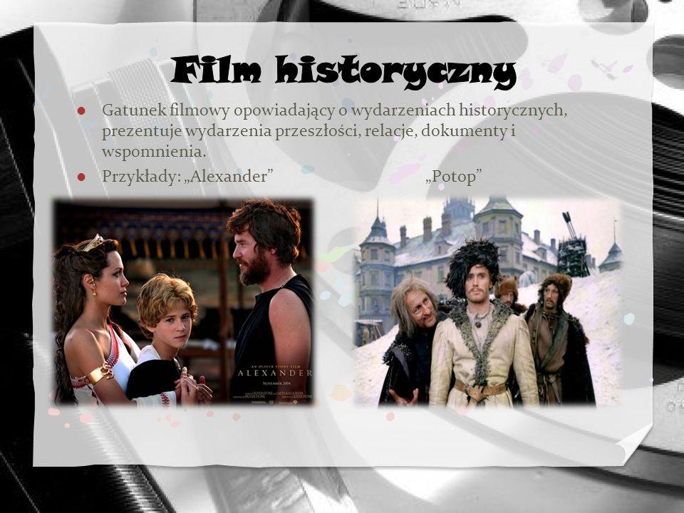 Gatunek filmowy opowiadający o wydarzeniach historycznych, prezentuje wydarzenia przeszłości, relacje, dokumenty i wspomnienia. Przykłady: Alexander P