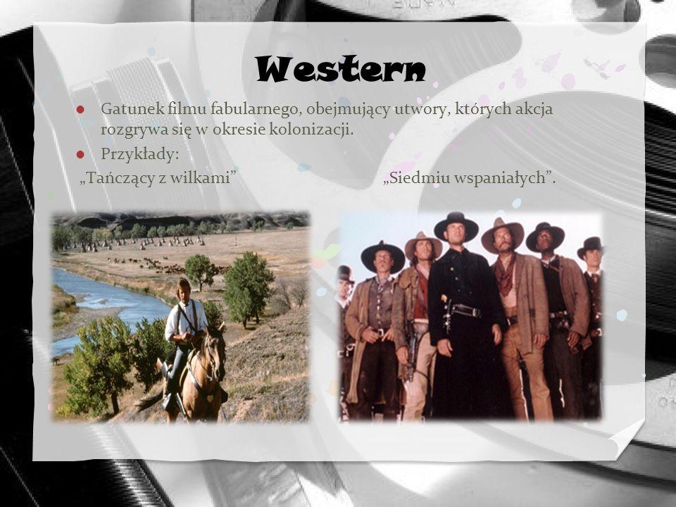 Western Gatunek filmu fabularnego, obejmujący utwory, których akcja rozgrywa się w okresie kolonizacji. Przykłady: Tańczący z wilkami Siedmiu wspaniał
