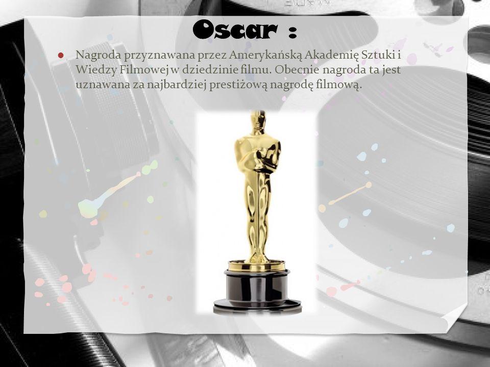 Nagroda przyznawana przez Amerykańską Akademię Sztuki i Wiedzy Filmowej w dziedzinie filmu. Obecnie nagroda ta jest uznawana za najbardziej prestiżową