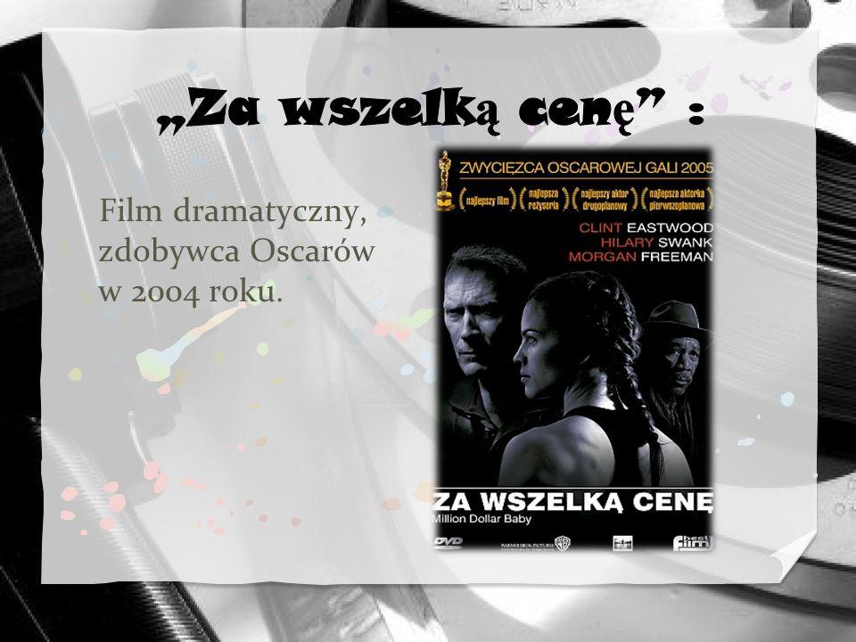 Film dramatyczny, zdobywca Oscarów w 2004 roku.