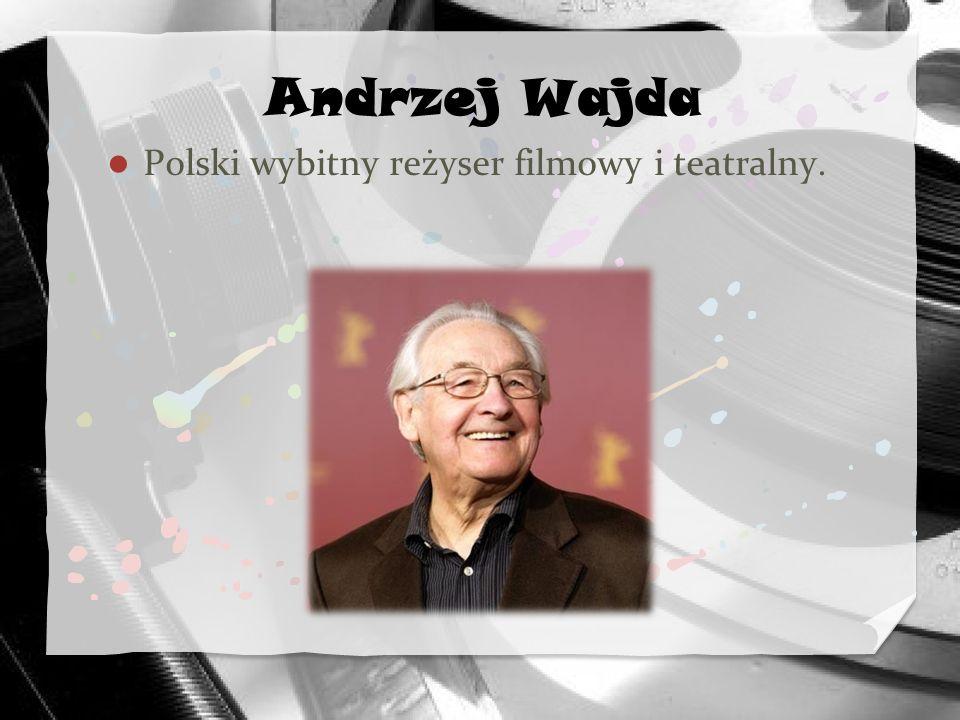 Andrzej Wajda Polski wybitny reżyser filmowy i teatralny.