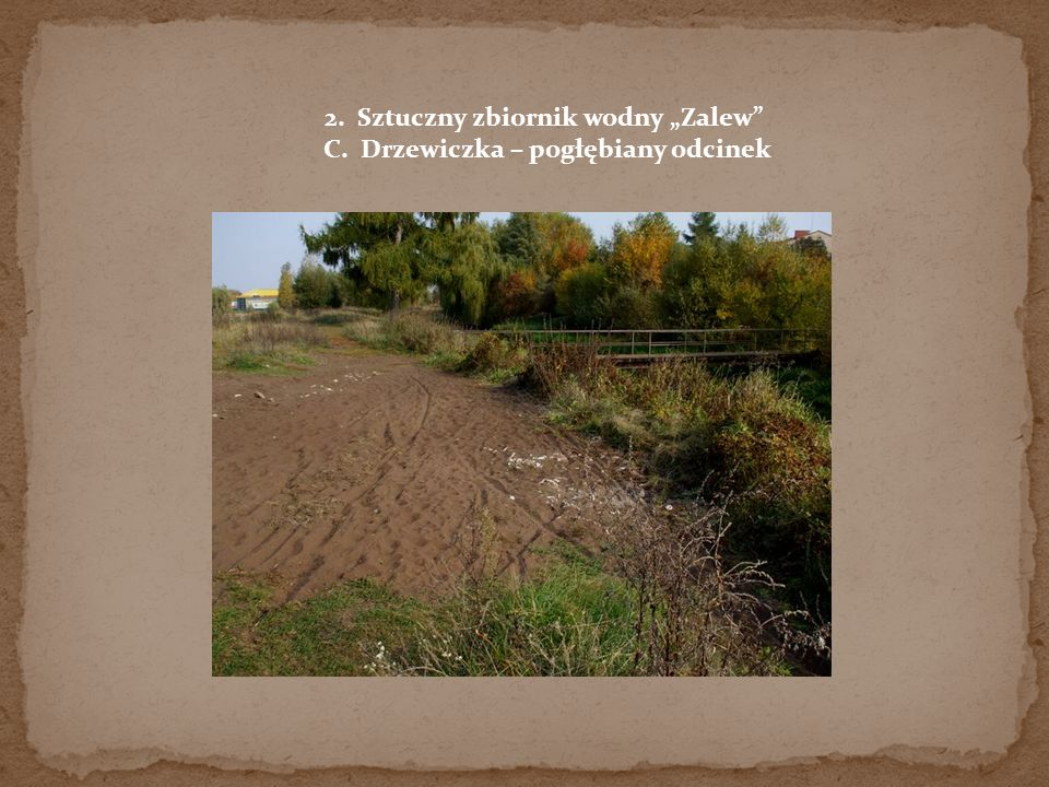 2. Sztuczny zbiornik wodny Zalew C. Drzewiczka – pogłębiany odcinek