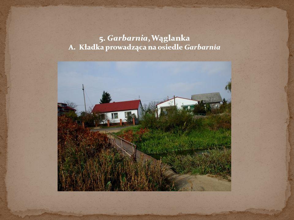 5. Garbarnia, Wąglanka A. Kładka prowadząca na osiedle Garbarnia