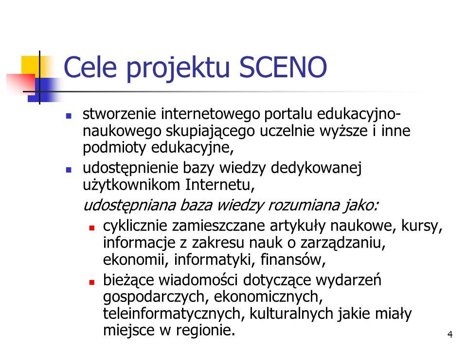 4 Cele projektu SCENO stworzenie internetowego portalu edukacyjno- naukowego skupiającego uczelnie wyższe i inne podmioty edukacyjne, udostępnienie ba
