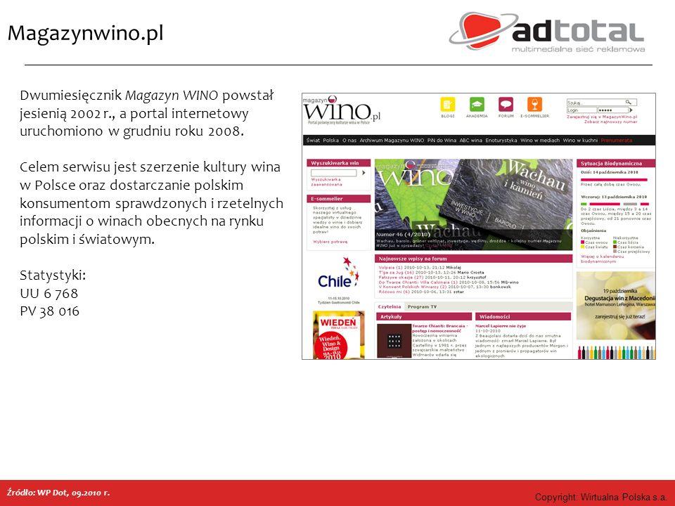 Copyright: Wirtualna Polska s.a. Magazynwino.pl Dwumiesięcznik Magazyn WINO powstał jesienią 2002 r., a portal internetowy uruchomiono w grudniu roku