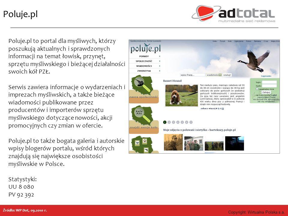 Copyright: Wirtualna Polska s.a. Poluje.pl Źródło: WP Dot, 09.2010 r. Poluje.pl to portal dla myśliwych, którzy poszukują aktualnych i sprawdzonych in