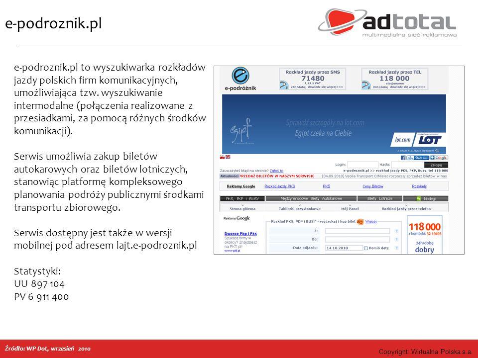 Copyright: Wirtualna Polska s.a. e-podroznik.pl e-podroznik.pl to wyszukiwarka rozkładów jazdy polskich firm komunikacyjnych, umożliwiająca tzw. wyszu