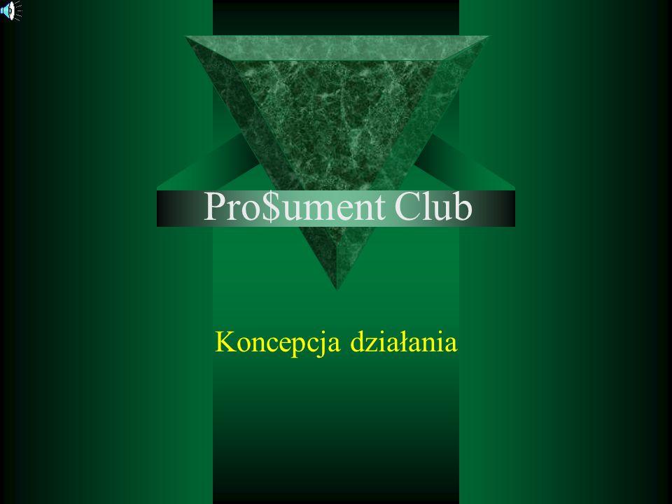 Pro$ument Club Koncepcja działania