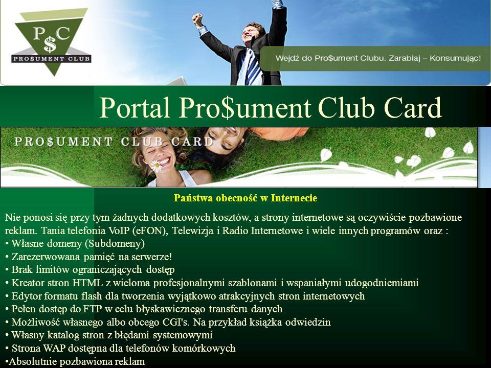 Portal Pro$ument Club Card Państwa obecność w Internecie Nie ponosi się przy tym żadnych dodatkowych kosztów, a strony internetowe są oczywiście pozba