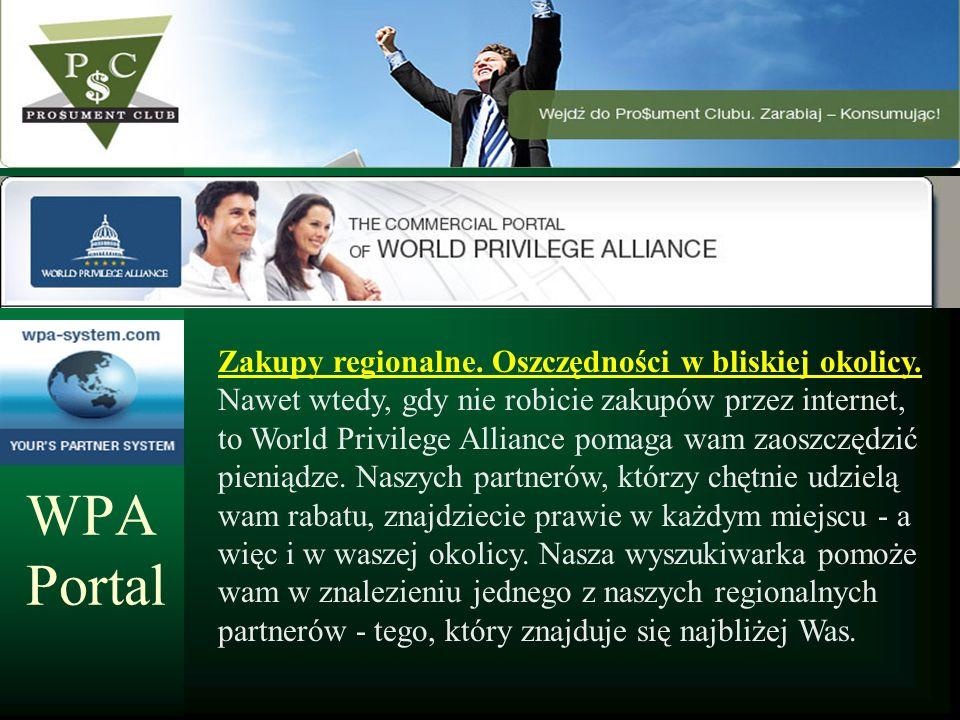 Zakupy regionalne. Oszczędności w bliskiej okolicy. Nawet wtedy, gdy nie robicie zakupów przez internet, to World Privilege Alliance pomaga wam zaoszc