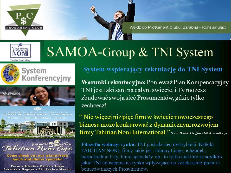 SAMOA- Group & TNI System Nie więcej niż pięć firm w świecie nowoczesnego biznesu może konkurować z dynamicznym rozwojem firmy Tahitian Noni Internati