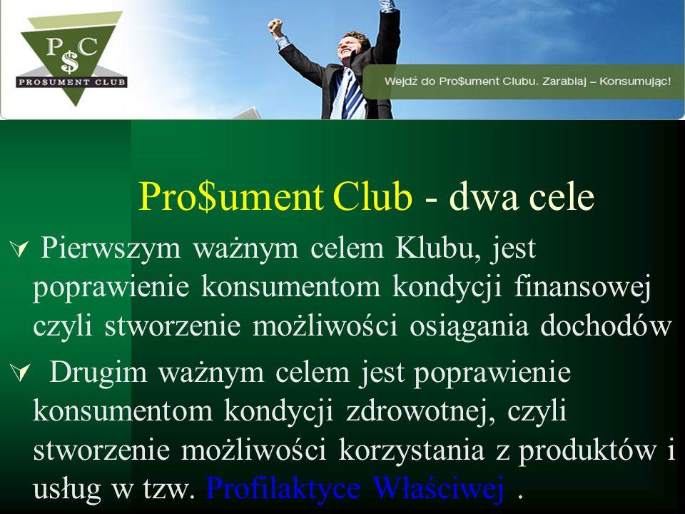 Pro$ument Club - dwa cele Pierwszym ważnym celem Klubu, jest poprawienie konsumentom kondycji finansowej czyli stworzenie możliwości osiągania dochodó