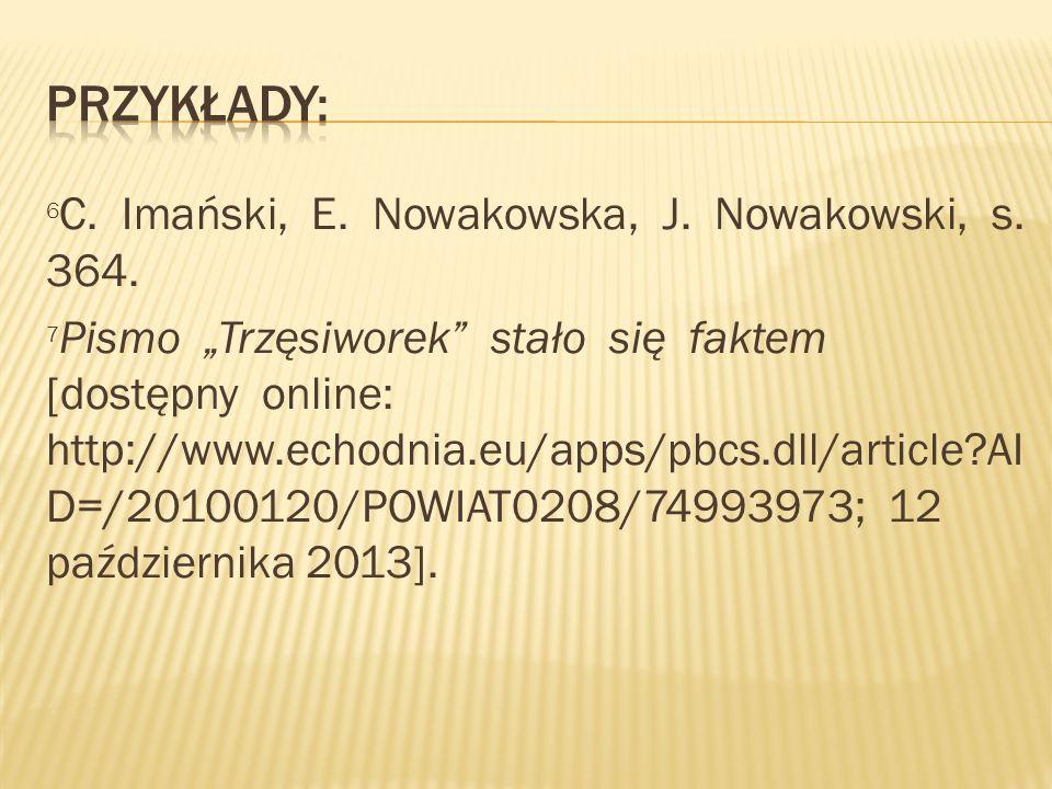 6 C. Imański, E. Nowakowska, J. Nowakowski, s. 364. 7 Pismo Trzęsiworek stało się faktem [dostępny online: http://www.echodnia.eu/apps/pbcs.dll/articl