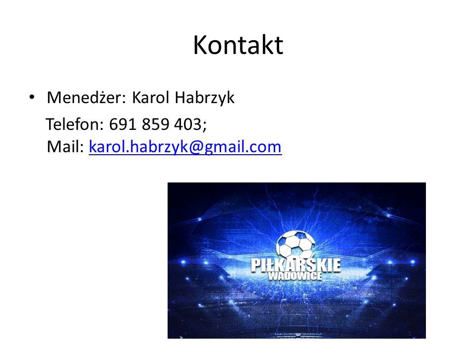 Kontakt Menedżer: Karol Habrzyk Telefon: 691 859 403; Mail: karol.habrzyk@gmail.comkarol.habrzyk@gmail.com