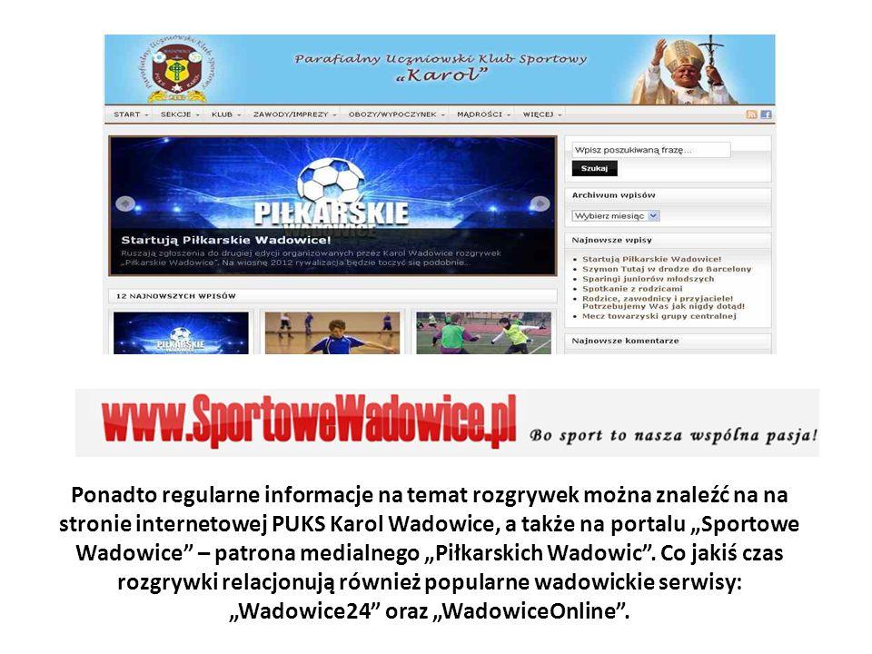 Ponadto regularne informacje na temat rozgrywek można znaleźć na na stronie internetowej PUKS Karol Wadowice, a także na portalu Sportowe Wadowice – p