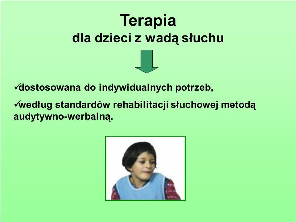 Terapia dla dzieci z wadą słuchu dostosowana do indywidualnych potrzeb, według standardów rehabilitacji słuchowej metodą audytywno-werbalną.