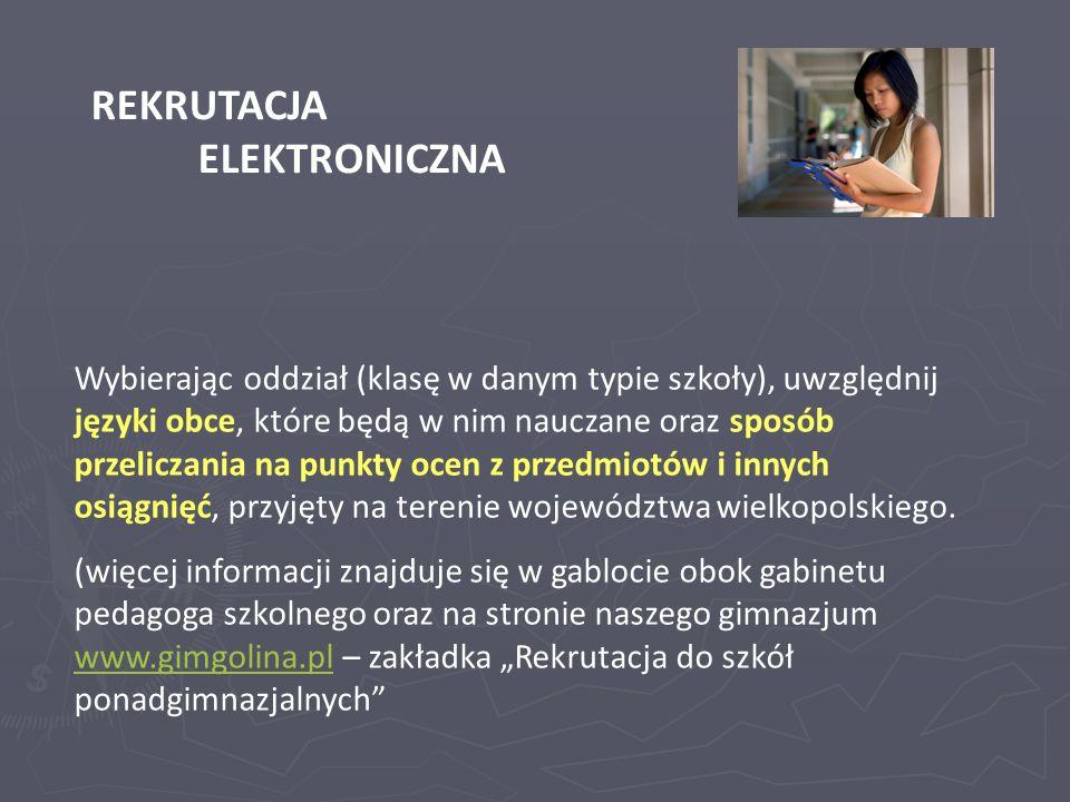 REKRUTACJA ELEKTRONICZNA Wybierając oddział (klasę w danym typie szkoły), uwzględnij języki obce, które będą w nim nauczane oraz sposób przeliczania n