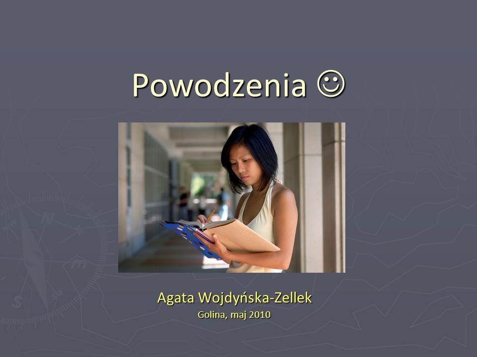 Powodzenia Powodzenia Agata Wojdyńska-Zellek Golina, maj 2010