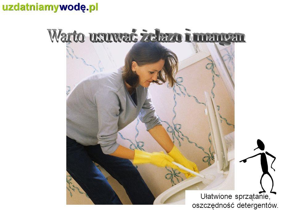 Ułatwione sprzątanie, oszczędność detergentów.