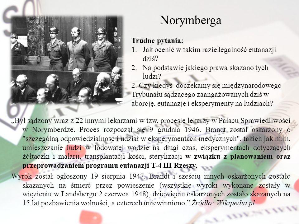 Norymberga Był sądzony wraz z 22 innymi lekarzami w tzw. procesie lekarzy w Pałacu Sprawiedliwości w Norymberdze. Proces rozpoczął się 9 grudnia 1946.