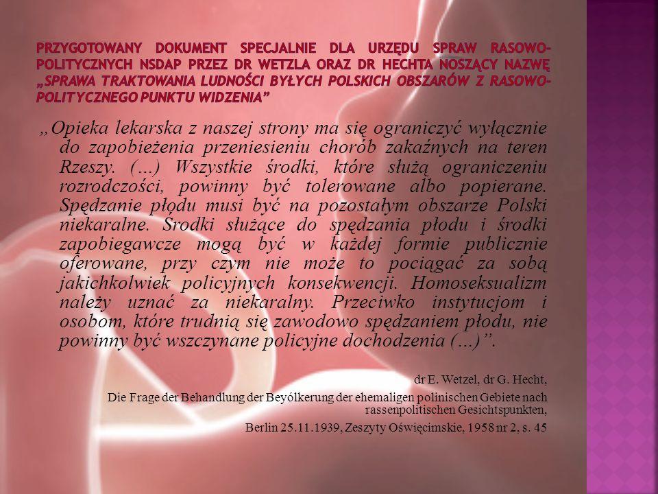 Opieka lekarska z naszej strony ma się ograniczyć wyłącznie do zapobieżenia przeniesieniu chorób zakaźnych na teren Rzeszy. (…) Wszystkie środki, któr