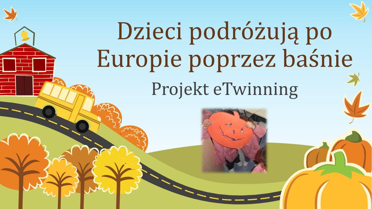Dzieci podróżują po Europie poprzez baśnie Projekt eTwinning