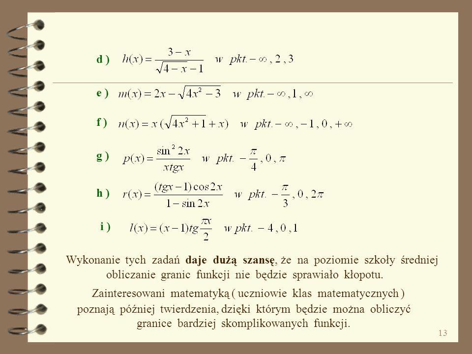 12 Zad. 29 Zad. 30 Ale, aby można było powiedzieć, że umiemy wyznaczać granice nawet Pomimo, że obliczyliśmy 30 granic różnych funkcji, chyba zdajemy