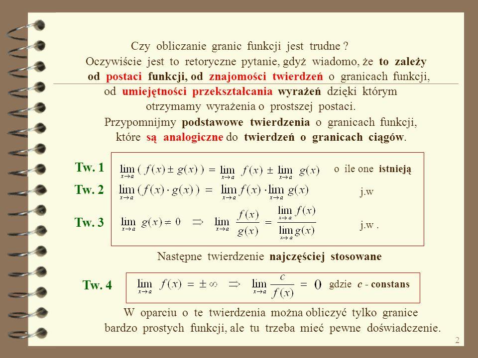 1 przy obliczaniu granic i ich zastosowanie Twierdzenia o granicy funkcji Postaraj się przewidzieć co pojawi się w następnym polu tekstowym.