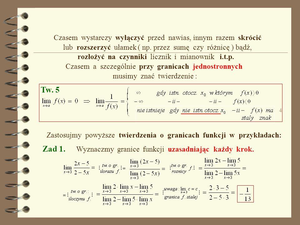 3 symbolami nieoznaczonymi : W tych przypadkach, należy przekształcić postać funkcji tak, i inne np. W powyższych przypadkach możemy tak dobrać funkcj