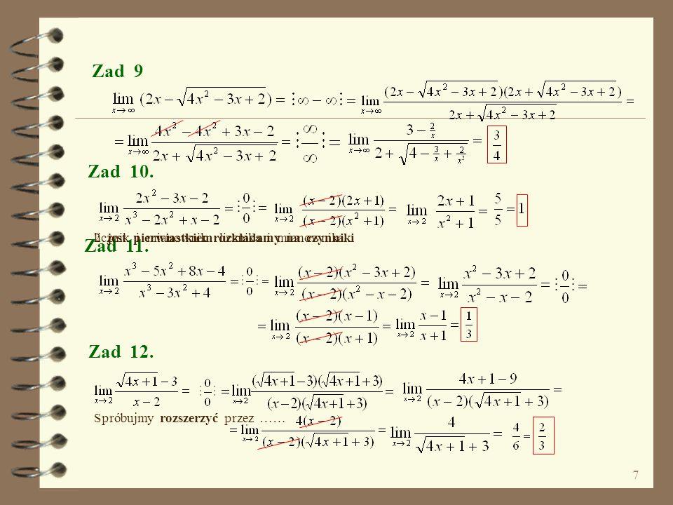 6 Zad 5. Zad 6. Zad 7. Czy uwagi, które przekazywałem były Wam potrzebne ? jeżeli umiecie obliczać granice ciągów bo czynności, przekształcenia wyraże