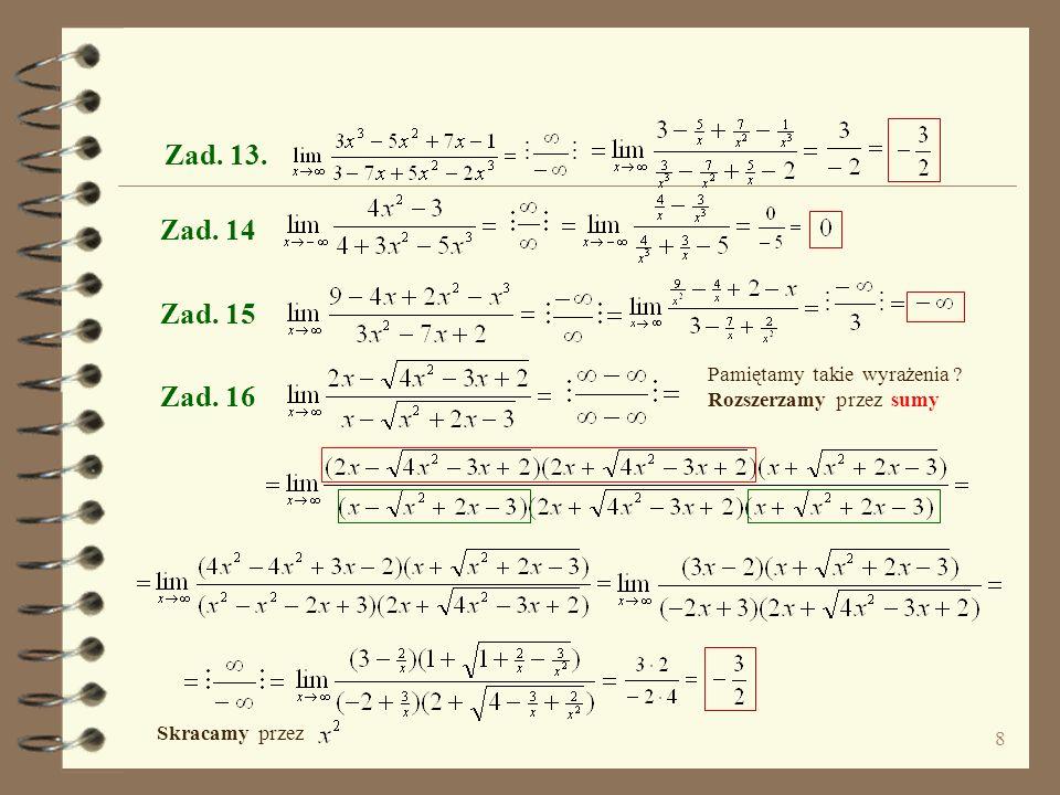 7 Zad 9 Zad 10. Zad 11. Zad 12. 2 jest pierwiastkiem licznika i mianownikalicznik i mianownik rozkładamy na czynniki Spróbujmy rozszerzyć przez ……