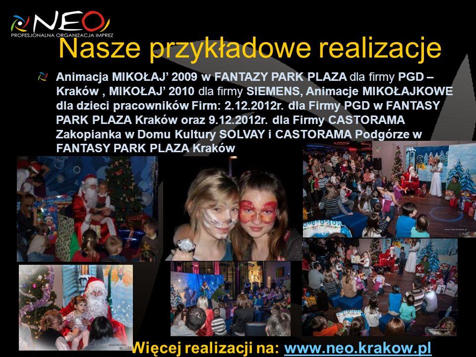 Nasze przykładowe realizacje Animacja MIKOŁAJ 2009 w FANTAZY PARK PLAZA dla firmy PGD – Kraków, MIKOŁAJ 2010 dla firmy SIEMENS, Animacje MIKOŁAJKOWE d
