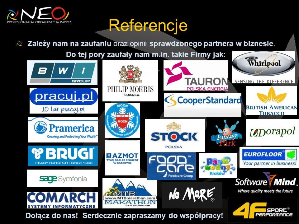 Referencje Zależy nam na zaufaniu oraz opinii sprawdzonego partnera w biznesie. Do tej pory zaufały nam m.in. takie Firmy jak: Dołącz do nas! Serdeczn