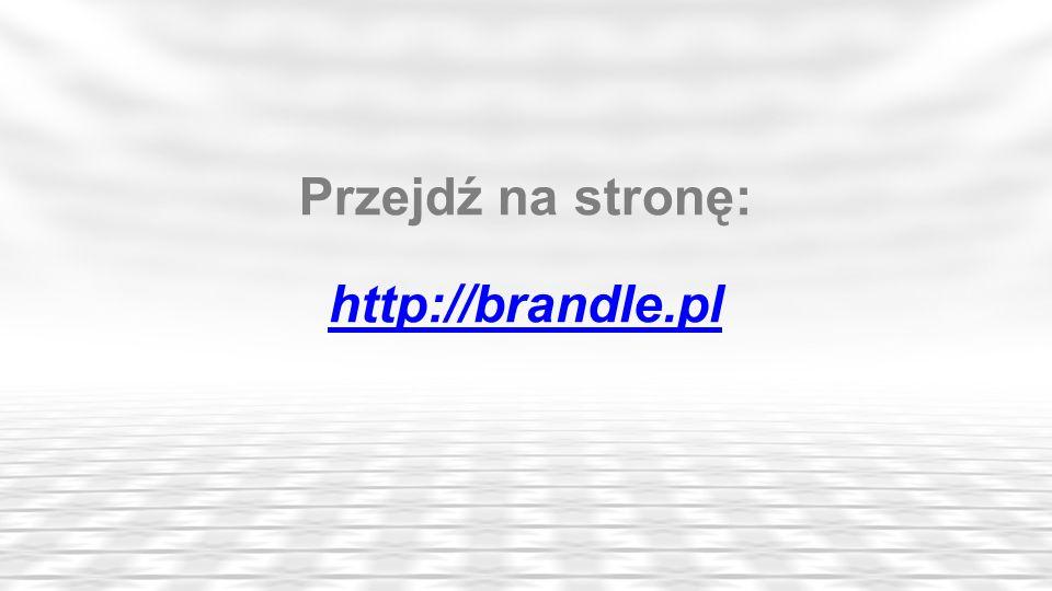 Przejdź na stronę: http://brandle.pl