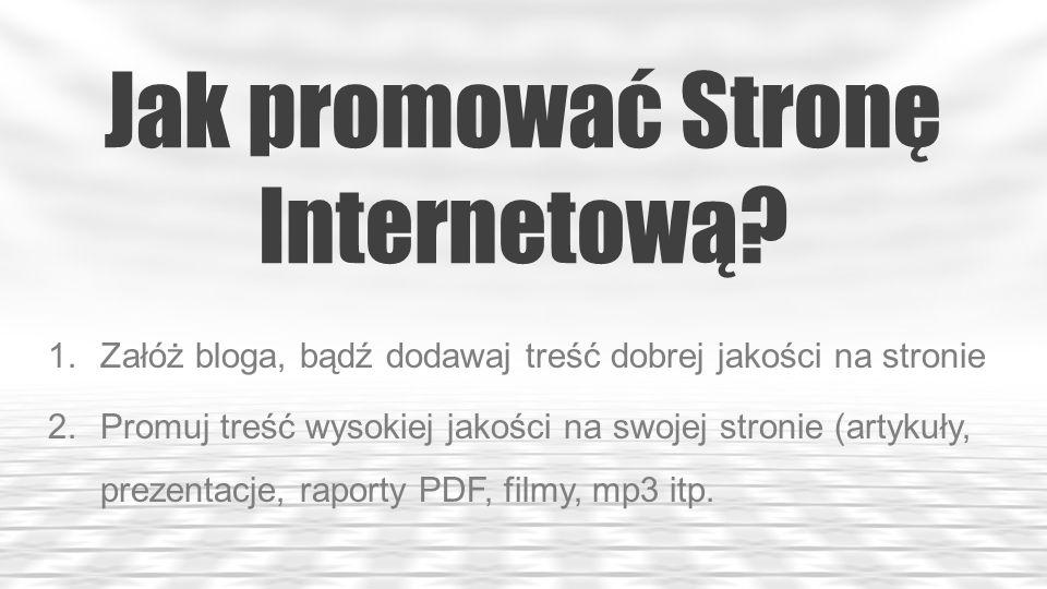 Jak promować Kontent (Treść na stronie/blogu).6.