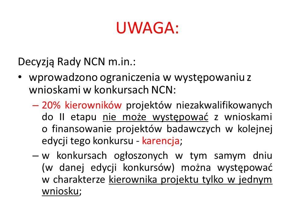 UWAGA: Decyzją Rady NCN m.in.: wprowadzono ograniczenia w występowaniu z wnioskami w konkursach NCN: – 20% kierowników projektów niezakwalifikowanych