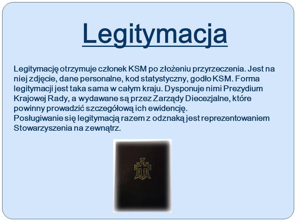 Legitymacja Legitymację otrzymuje członek KSM po złożeniu przyrzeczenia. Jest na niej zdjęcie, dane personalne, kod statystyczny, godło KSM. Forma leg