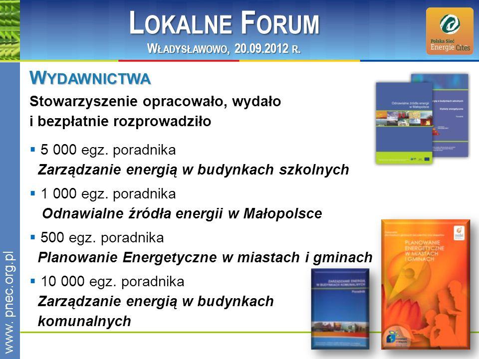 www.pnec.org.pl 5 000 egz. poradnika Zarządzanie energią w budynkach szkolnych 1 000 egz. poradnika Odnawialne źródła energii w Małopolsce 500 egz. po
