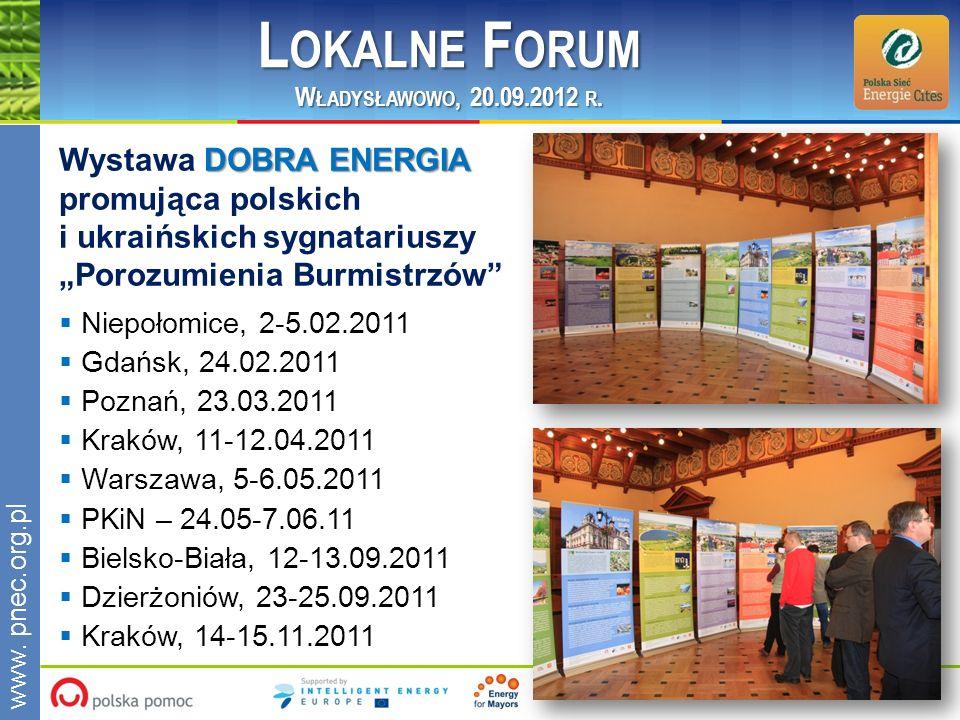 www.pnec.org.pl DOBRA ENERGIA Wystawa DOBRA ENERGIA promująca polskich i ukraińskich sygnatariuszy Porozumienia Burmistrzów Niepołomice, 2-5.02.2011 G