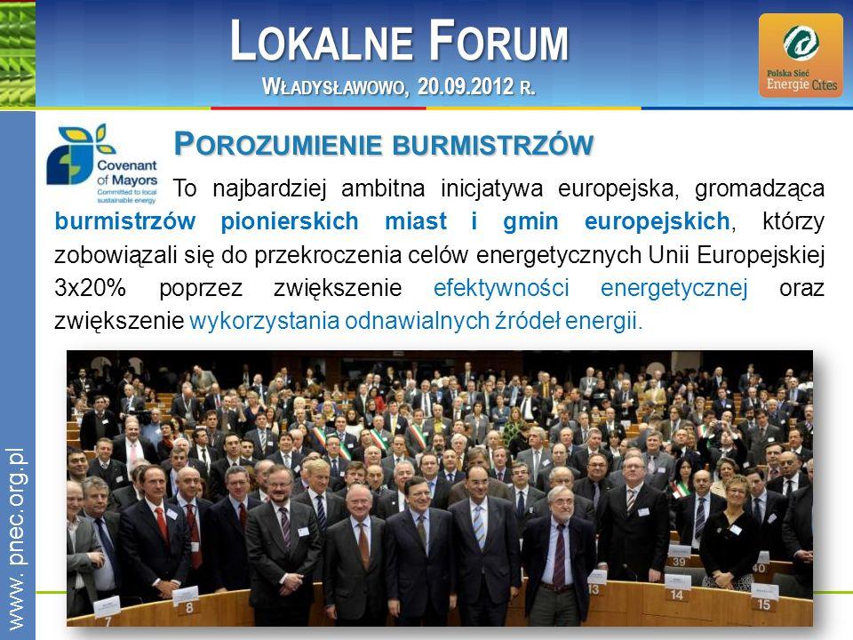 www.pnec.org.pl P OROZUMIENIE BURMISTRZÓW To najbardziej ambitna inicjatywa europejska, gromadząca burmistrzów pionierskich miast i gmin europejskich,