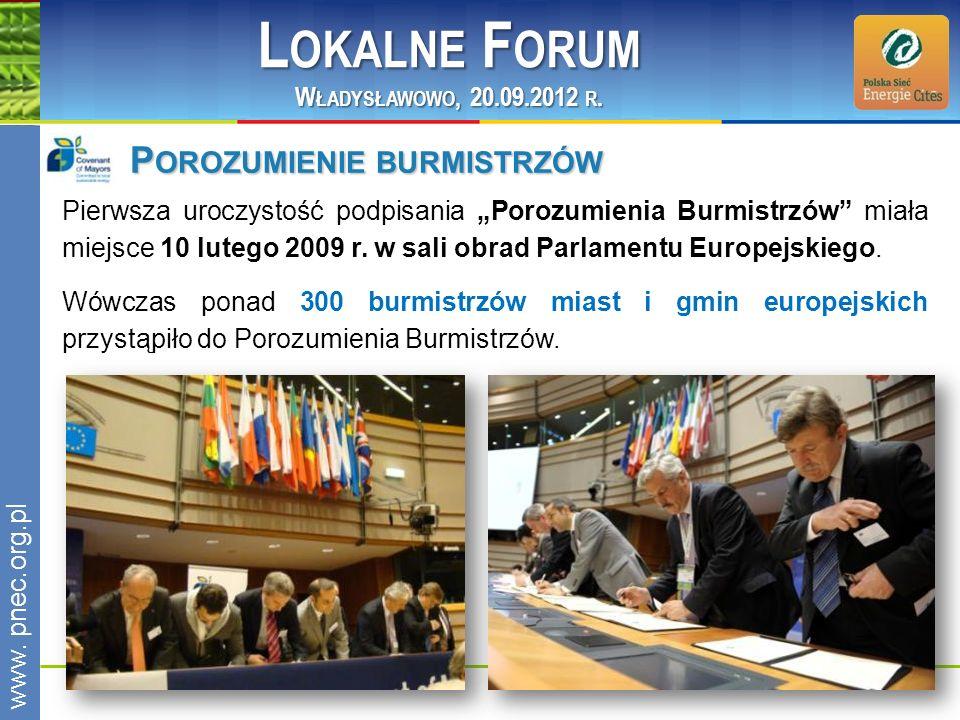 www.pnec.org.pl P OROZUMIENIE BURMISTRZÓW Pierwsza uroczystość podpisania Porozumienia Burmistrzów miała miejsce 10 lutego 2009 r. w sali obrad Parlam