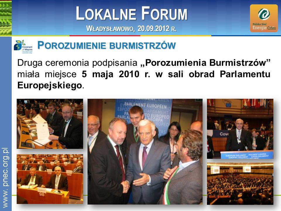 www.pnec.org.pl Druga ceremonia podpisania Porozumienia Burmistrzów miała miejsce 5 maja 2010 r. w sali obrad Parlamentu Europejskiego. P OROZUMIENIE