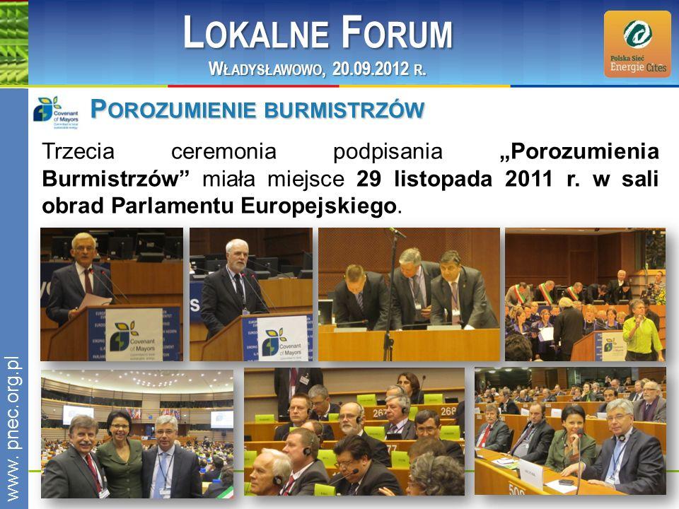 www.pnec.org.pl P OROZUMIENIE BURMISTRZÓW Trzecia ceremonia podpisania Porozumienia Burmistrzów miała miejsce 29 listopada 2011 r. w sali obrad Parlam
