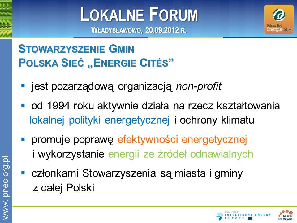 jest pozarządową organizacją non-profit od 1994 roku aktywnie działa na rzecz kształtowania lokalnej polityki energetycznej i ochrony klimatu promuje poprawę efektywności energetycznej i wykorzystanie energii ze źródeł odnawialnych członkami Stowarzyszenia są miasta i gminy z całej Polski S TOWARZYSZENIE G MIN P OLSKA S IEĆ E NERGIE C ITÉS S TOWARZYSZENIE G MIN P OLSKA S IEĆ E NERGIE C ITÉS L OKALNE F ORUM W ŁADYSŁAWOWO, 20.09.2012 R.
